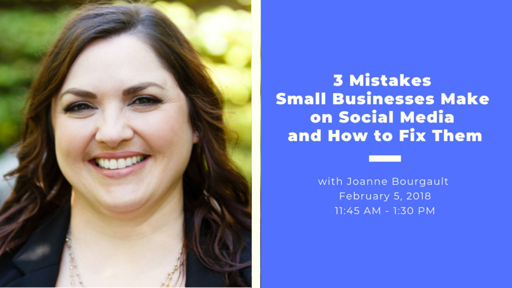 """Headshot of Joanne Bourgault + text """"3 Mistakes Small Businesses Make on Social Media and How to Fix Them"""""""