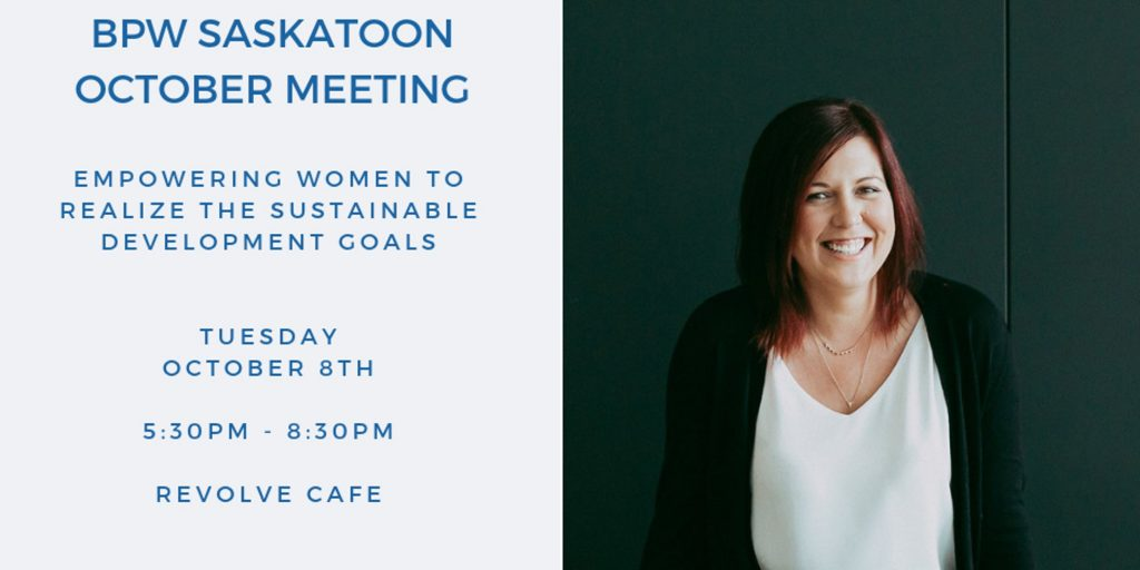 Empowering Women to Realize the Sustainable Development Goals Tuesday October 8, 5:30-8:30 pm Revolve Cafe